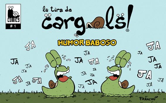 HUMOR BABOSO es un comic recopilatorio del webcomic de humor  CARGOLS! en formato de tira comica hecho por el humorista gráfico Franchu Llopis